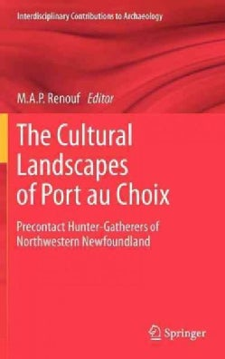 The Cultural Landscapes of Port au Choix: Precontact Hunter-Gatherers of Northwestern Newfoundland (Hardcover)