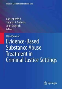 Handbook of Evidence-Based Substance Abuse Treatment in Criminal Justice Settings (Hardcover)
