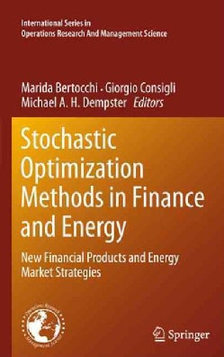 Stochastic Optimization Methods in Finance and Energy: New Financial Products and Energy Market Strategies (Hardcover)