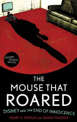 The Mouse That Roared: Disney and the End of Innocence (Paperback)