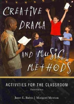 Creative Drama and Music Methods: Activities for the Classroom (Paperback)