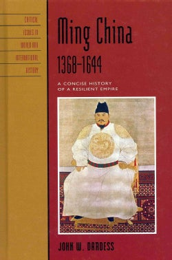 Ming China, 1368-1644: A Concise History of a Resilient Empire (Hardcover)
