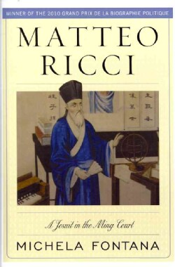 Matteo Ricci: A Jesuit in the Ming Court (Hardcover)