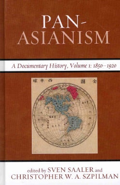 Pan-Asianism: A Documentary History: 1850-1920 (Hardcover)