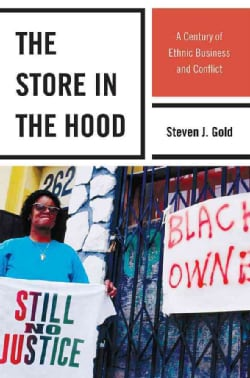 The Store in the Hood: A Century of Ethnic Business and Conflict (Hardcover)