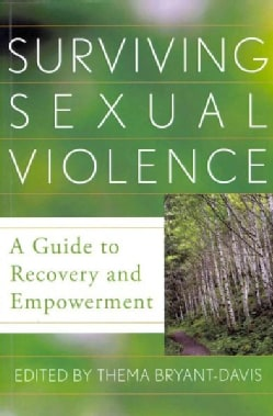 Surviving Sexual Violence: A Guide to Recovery and Empowerment (Paperback)