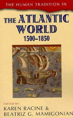 The Human Tradition in the Atlantic World, 1500-1850 (Paperback)