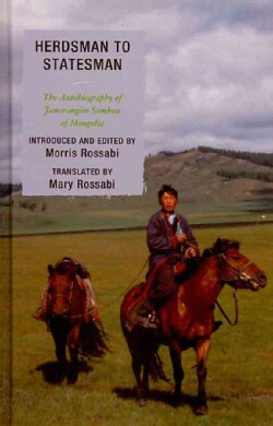Herdsman to Statesman: The Autobiography of Jamsrangiin Sambuu of Mongolia (Hardcover)