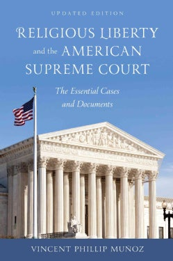 Religious Liberty and the American Supreme Court: The Essential Cases and Documents (Paperback)