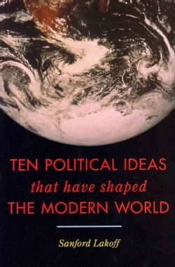 Ten Political Ideas That Have Shaped the Modern World (Hardcover)