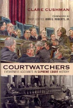 Courtwatchers: Eyewitness Accounts in Supreme Court History (Hardcover)