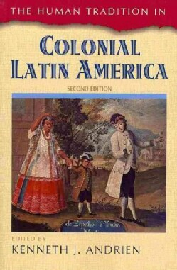 The Human Tradition in Colonial Latin America (Paperback)