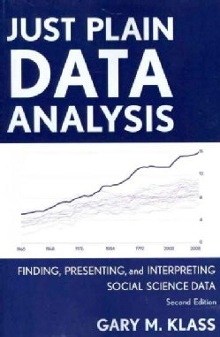 Just Plain Data Analysis: Finding, Presenting, and Interpreting Social Science Data (Paperback)