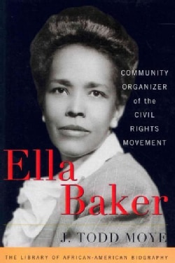 Ella Baker: Community Organizer of the Civil Rights Movement (Paperback)