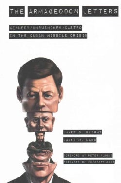The Armageddon Letters: Kennedy / Khrushchev / Castro in the Cuban Missile Crisis (Paperback)