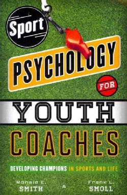 Sport Psychology for Youth Coaches: Developing Champions in Sports and Life (Paperback)