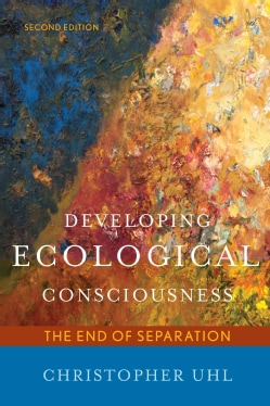 Developing Ecological Consciousness: The End of Separation (Paperback)