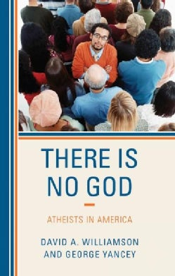 There Is No God: Atheists in America (Hardcover)