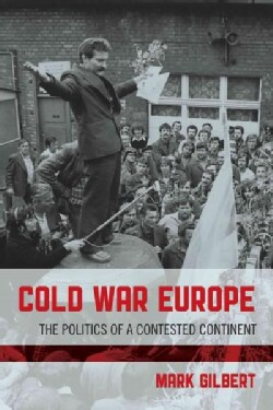 Cold War Europe: The Politics of a Contested Continent (Paperback)