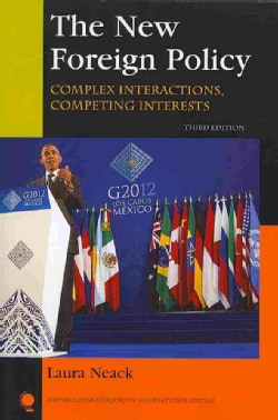 The New Foreign Policy: Complex Interactions, Competing Interests (Paperback)
