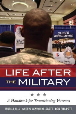 Life After the Military: A Handbook for Transitioning Veterans (Paperback)