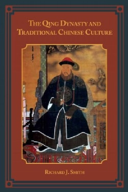 The Qing Dynasty and Traditional Chinese Culture (Hardcover)