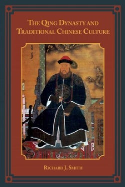 The Qing Dynasty and Traditional Chinese Culture (Paperback)