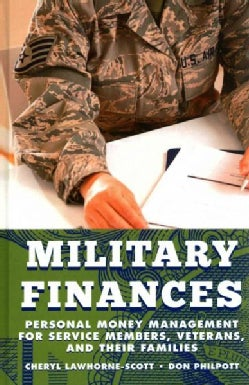 Military Finances: Personal Money Management for Service Members, Veterans, and Their Families (Hardcover)
