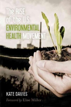 The Rise of the U.S. Environmental Health Movement (Paperback)