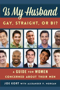 Is My Husband Gay, Straight, or Bi?: A Guide for Women Concerned About Their Men (Hardcover)