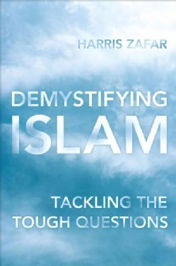 Demystifying Islam: Tackling the Tough Questions (Hardcover)
