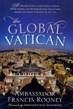 The Global Vatican: An Inside Look at the Catholic Church, World Politics, and the Extraordinary Relationship Bet... (Hardcover)