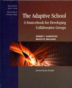 The Adaptive School: A Sourcebook for Developing Collaborative Groups (Hardcover)
