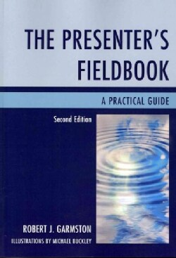 The Presenter's Fieldbook: A Practical Guide (Paperback)