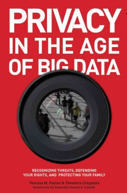 Privacy in the Age of Big Data: Recognizing Threats, Defending Your Rights, and Protecting Your Family (Hardcover)