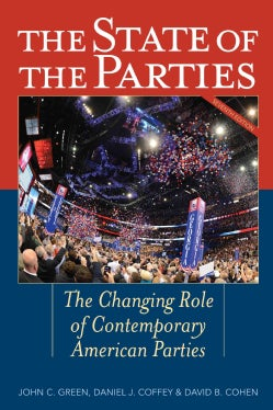 The State of the Parties: The Changing Role of Contemporary American Parties (Paperback)