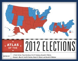 Atlas of the 2012 Elections (Hardcover)