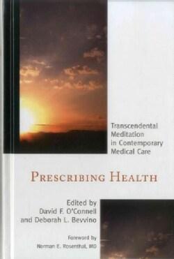 Prescribing Health: Transcendental Meditation in Contemporary Medical Care (Hardcover)