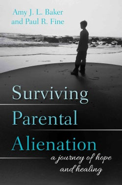 Surviving Parental Alienation: A Journey of Hope and Healing (Hardcover)