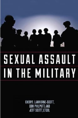Sexual Assault in the Military: A Guide for Victims and Families (Hardcover)
