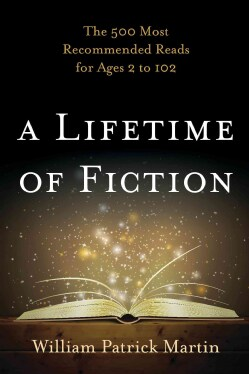A Lifetime of Fiction: The 500 Most Recommended Reads for Ages 2 to 102 (Hardcover)