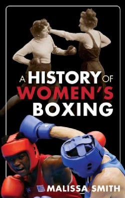 A History of Women's Boxing (Hardcover)