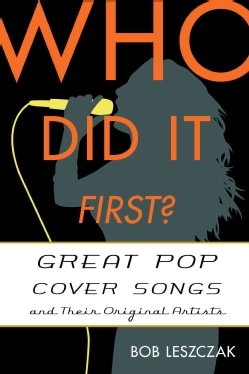 Who Did It First?: Great Pop Cover Songs and Their Original Artists (Hardcover)