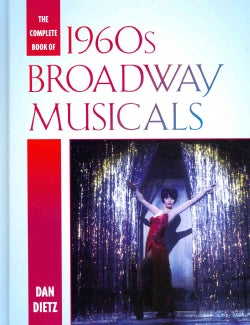 The Complete Book of 1960s Broadway Musicals (Hardcover)