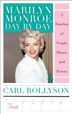 Marilyn Monroe Day by Day: A Timeline of People, Places, and Events (Hardcover)