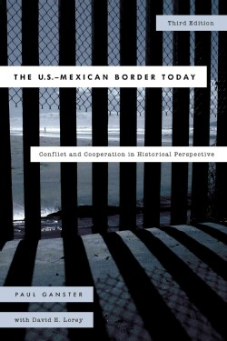The U.S.-Mexican Border Today: Conflict and Cooperation in Historical Perspective (Paperback)