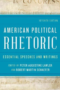 American Political Rhetoric: Essential Speeches and Writings (Paperback)