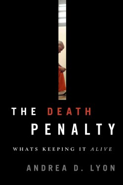 The Death Penalty: What's Keeping It Alive (Hardcover)
