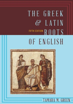 The Greek & Latin Roots of English (Paperback)