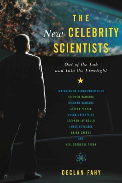 The New Celebrity Scientists: Out of the Lab and into the Limelight (Hardcover)